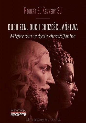 Okładka książki DUCH ZEN, DUCH CHRZEŚCIJAŃSTWA. Miejsce zen w życiu chrześcijanina