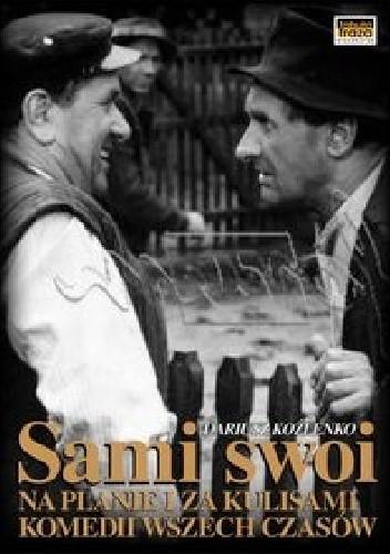 Okładka książki Sami swoi. Na planie i za kulisami komedii wszech czasów
