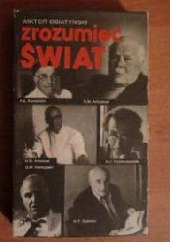 Okładka książki Zrozumieć świat: rozmowy z uczonymi radzieckimi