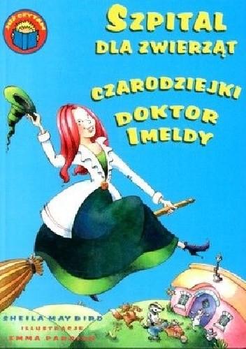 Okładka książki Szpital dla zwierząt czarodziejki doktor Imeldy