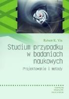 Studium przypadku w badaniach naukowych Projektowanie i metody