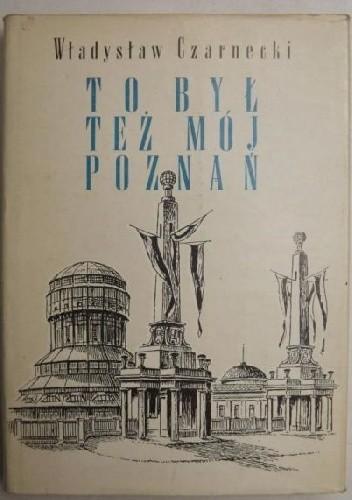 Okładka książki To byłteżmój Poznań