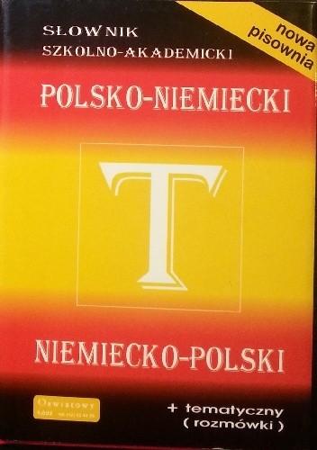 Okładka książki Słownik szkolno-akademicki polsko-niemiecki niemiecko-polski