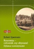 Rousseau - człowiek czy obywatel. Dylemat nowożytności