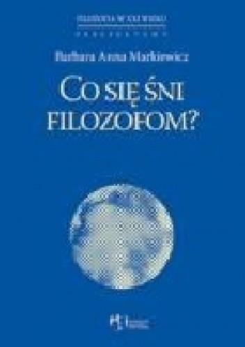 Okładka książki Co się śni filozofom?