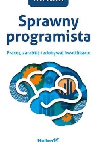 Okładka książki Sprawny programista: Pracuj, zarabiaj i zdobywaj kwalifikacje.