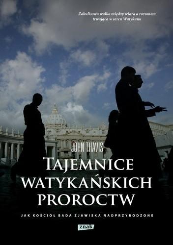 Okładka książki Tajemnice watykańskich proroctw. Jak Kościół bada zjawiska nadprzyrodzone