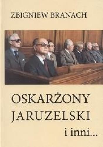 Okładka książki Oskarżony Jaruzelski i inni.