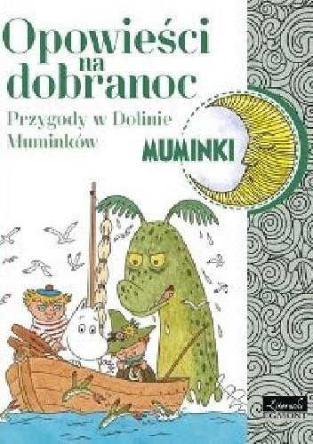 Okładka książki Opowieści na dobranoc. Przygody w Dolinie Muminków