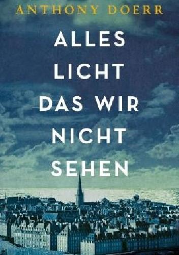 Okładka książki Alles Licht, das wir nicht sehen