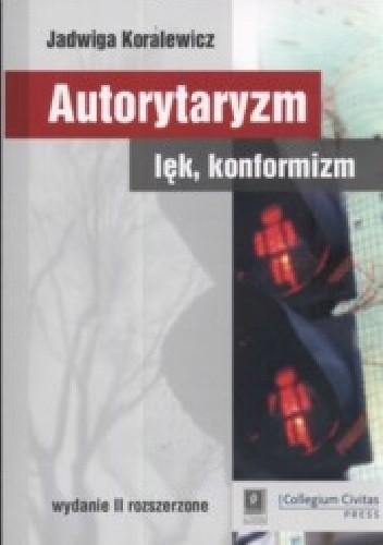Okładka książki Autorytaryzm, lęk, konformizm