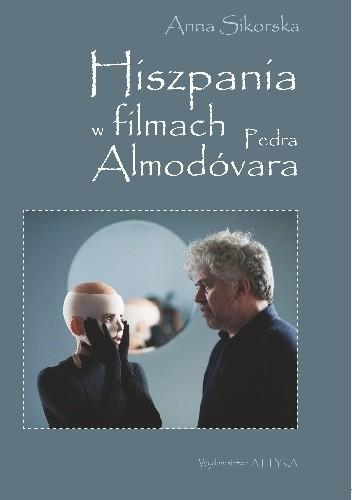 Okładka książki Hiszpania w filmach Pedra Almodóvara