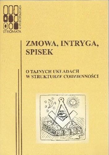 Okładka książki Zmowa, intryga, spisek. O tajnych układach w strukturze codzienności