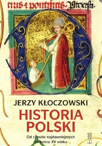 Okładka książki Historia Polski. Od czasów najdawniejszych do końca XV wieku