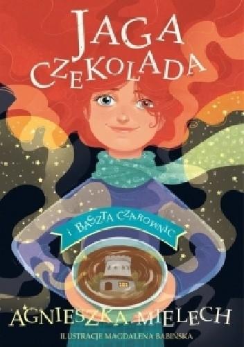 Okładka książki Jaga Czekolada i baszta czarownic