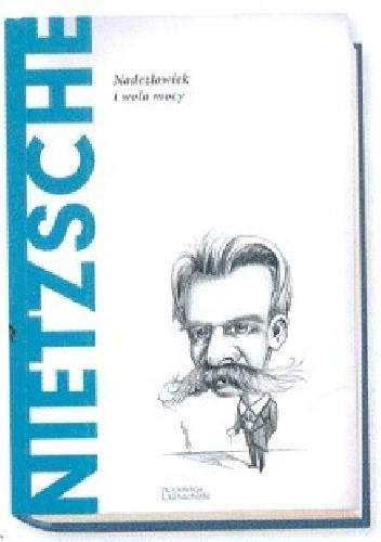 Okładka książki Nietzsche.Nadczłowiek i wola mocy