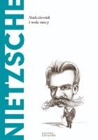 Nietzsche. Nadczłowiek i wola mocy
