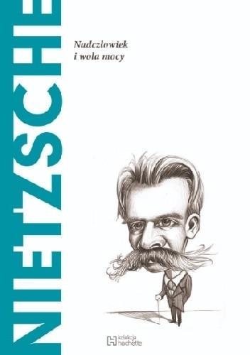 Okładka książki Nietzsche. Nadczłowiek i wola mocy
