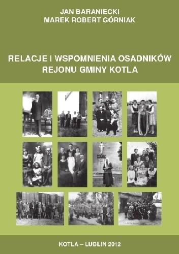 Okładka książki Relacje i wspomnienia osadników rejonu gminy Kotla