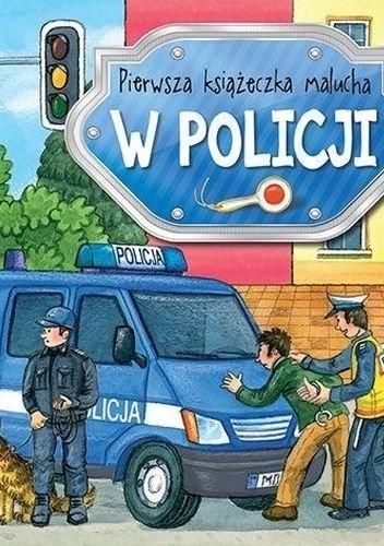 Okładka książki W policji. Pierwsza książeczka malucha