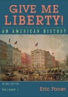 Give me Liberty! An American History. Volume 1