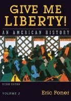 Give me Liberty! An American History. Volume 2