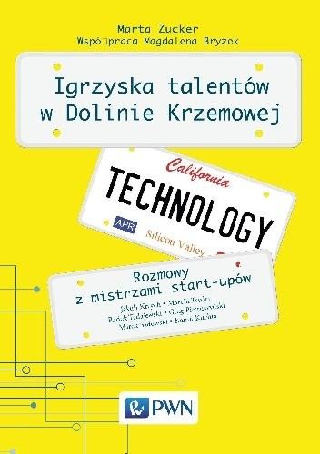Okładka książki Igrzyska talentów w Dolinie Krzemowej. Rozmowy z mistrzami start-upów.