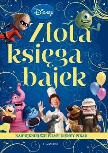 Okładka książki Złota księga bajek. Najpiękniejsze filmy Disney Pixar