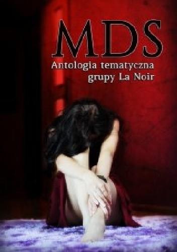 Okładka książki MDS. Antologia tematyczna grupy La Noir