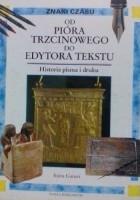 Od pióra trzcinowego do edytora tekstu: historia pisma i druku