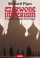 Czerwone imperium. Powstanie Związku Sowieckiego