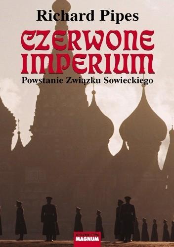 Okładka książki Czerwone imperium. Powstanie Związku Sowieckiego