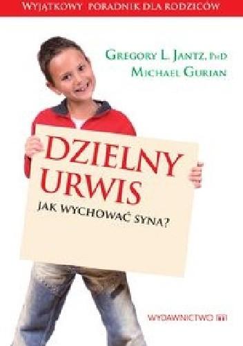 Okładka książki Dzielny urwis. Jak wychować syna?