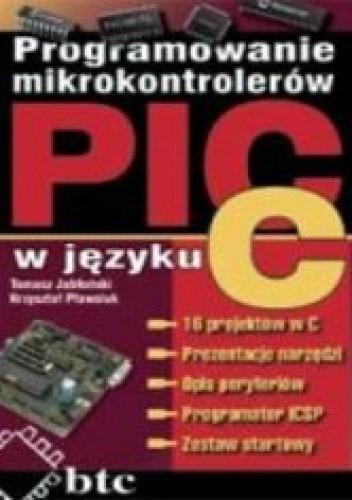 Okładka książki Programowanie mikrokontrolerów PIC w języku C