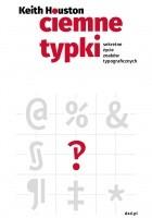 Ciemne typki. Sekretne życie znaków typograficznych