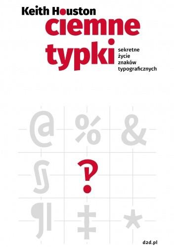 Okładka książki Ciemne typki. Sekretne życie znaków typograficznych