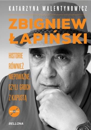 Okładka książki Zbigniew Łapiński. Historie również niepoważne, czyli groch z kapustą