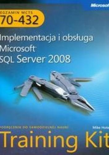 Okładka książki MCTS Egzamin 70-432. Implementacja i obsługa Microsoft SQL Server 2008 + płyta CD