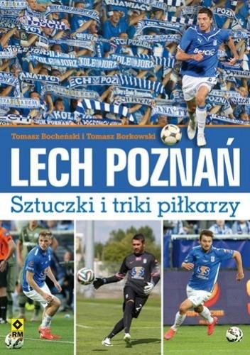 Okładka książki Lech Poznań. Sztuczki i triki piłkarzy