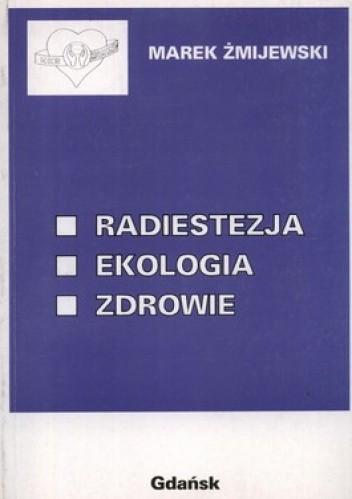 Okładka książki Radiestezja. Ekologia. Zdrowie
