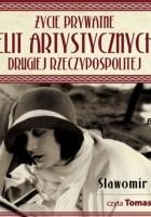 Życie prywatne elit artystycznych Drugiej Rzeczypospolitej (CD)