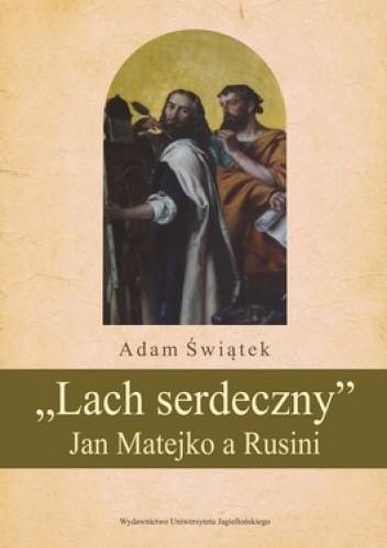 Okładka książki Lach serdeczny Jan Matejko a Rusini