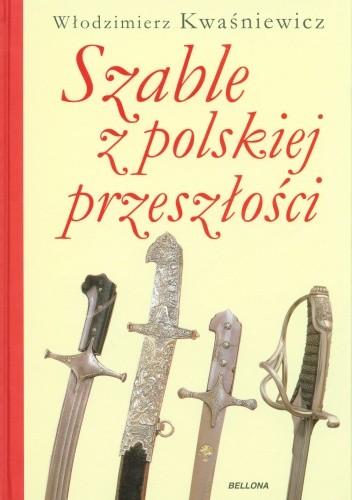 Okładka książki Szable z polskiej przeszłości