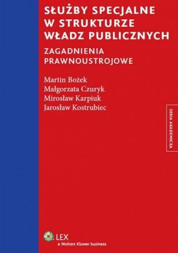 Okładka książki Służby specjalne w strukturze władz publicznych. Zagadnienia prawnoustrojowe