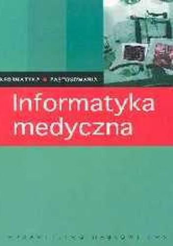 Okładka książki Informatyka medyczna