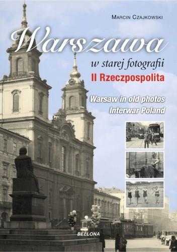 Okładka książki Warszawa w starej fotografii. II Rzeczpospolita