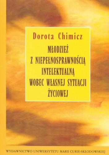 Okładka książki Młodzież z niepełnosprawnością intelektualną wobec własnej sytuacji życiowej