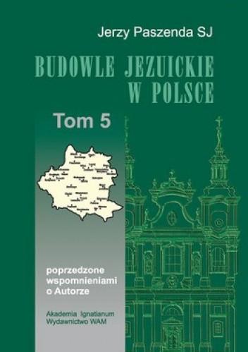Okładka książki Budowle jezuickie w Polsce. Tom 5
