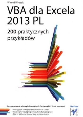 Okładka książki VBA dla Excela 2013 PL. 200 praktycznych przykładów