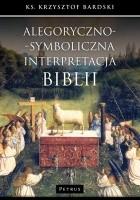 Alegoryczno-symboliczna interpretacja Biblii